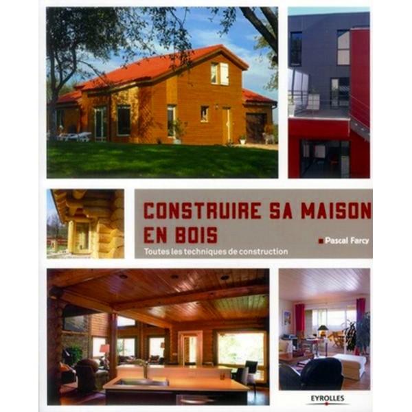 Construire sa maison en bois la librairie du bois for Construire sa maison
