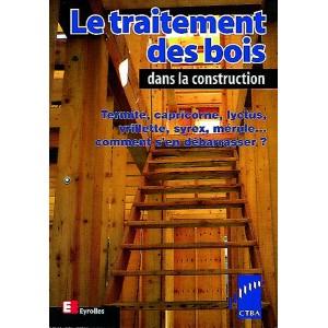 Le traitement des bois dans la construction ctba livre for Carbonyle traitement du bois